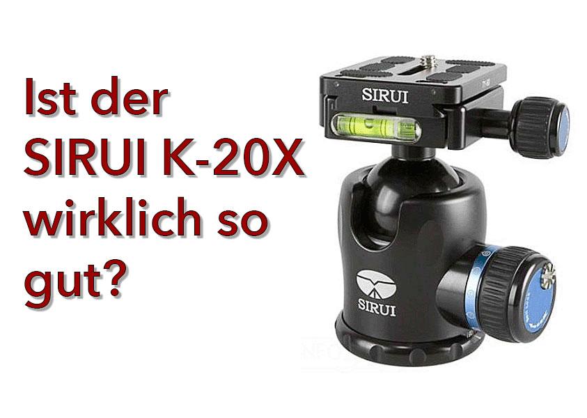 Test Kugelkopf SIRUI K-20X