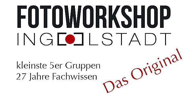 Fotoworkshop Ingolstadt Das Original