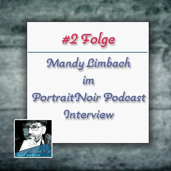 Podcast Portraitnoir mit Mandy Limbach Teil 1